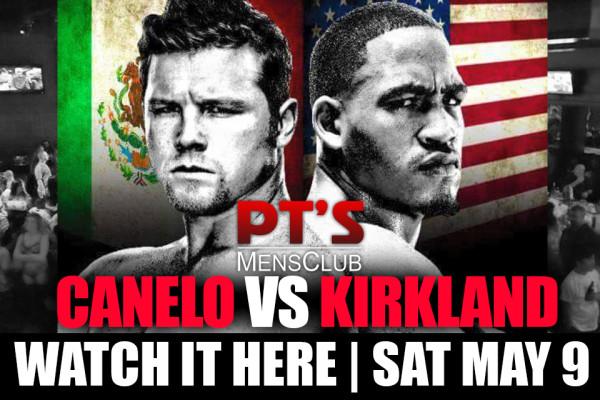 Canelo VS Kirkland Saturday May 9. 8pm