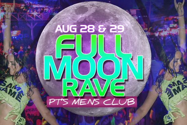FULL MOON PARTY Aug. 28 & 29